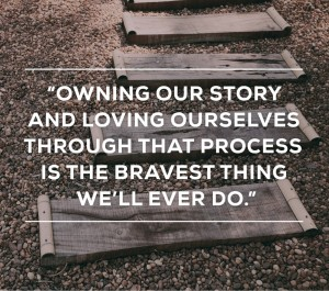 Brene Brown on owning our story
